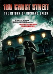 100 Ghost Street: The Return Of Richard Speck Streaming VF Français Complet Gratuit