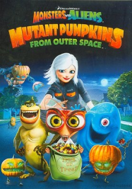 Monsters Vs Aliens Mutant Pumpkins from outer space Streaming VF Français Complet Gratuit